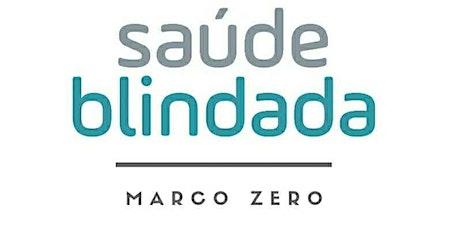 Saúde Blindada - Marco Zero