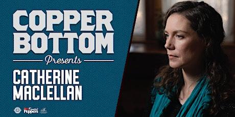 Copper Bottom Presents: Catherine MacLellan tickets
