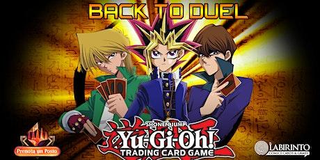 YuGiOh!  Back to Duel | Tappa 1 | Sabato - h 15 biglietti