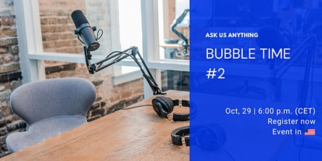 Bubble Time #2 [Low-Code/No-Code Live Q&A] tickets