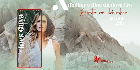 A Mulher e Mãe da Nova Era: Filipa Silva e Inês Gaya ingressos