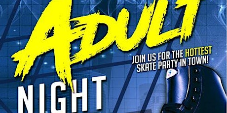 Adult Night Sunday October 4th 8pm-12am at United Skates tickets