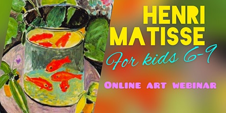 Henri Matisse for Kids 6-9 - Online Art Webinar tickets