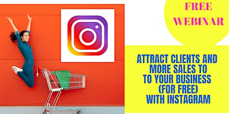 Attract Customers to Your Business AND Make More Sales With Instagram! tickets