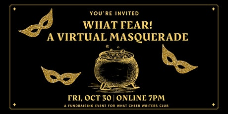 What Fear! A Virtual Masquerade tickets