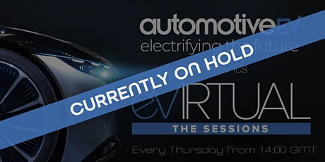 ON HOLD - automotiveEV | eVIRTUAL - The Sessions tickets