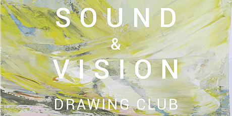 Sound & Vision Drawing Club: Feelin' Good tickets