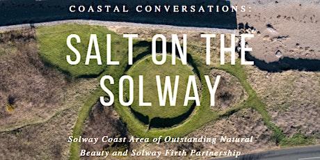 Coastal Conversations: Salt on the Solway tickets