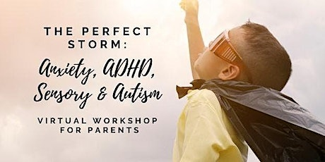 The Perfect Storm - Online Workshop for Parents tickets