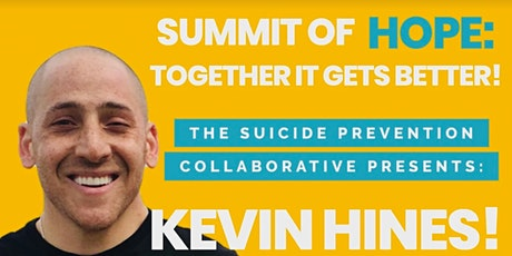 Suicide Prevention Collaborative Summit of Hope: Together it Gets  Better tickets