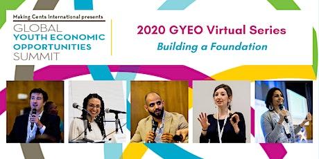 2020 GYEO Virtual Series - Building a Foundation tickets
