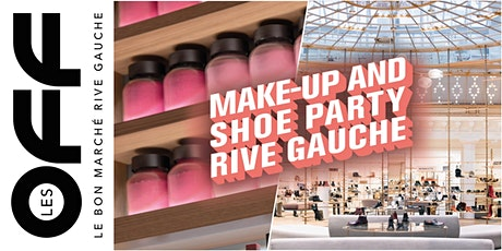 Les OFF: Make-up and Shoe Party Rive Gauche billets