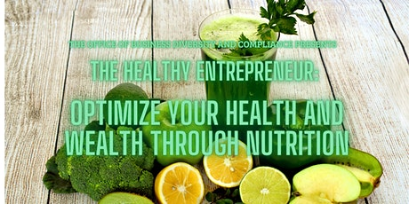 The Healthy Entrepreneur - Optimize Health And Wellness Through Nutrition tickets