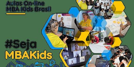 Turma Kids   Alunos de 07 a 10 anos     MBA KIDS - Aula Experimental ingressos