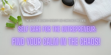 Self Care for the Entrepreneur: Find YOUR Calm in the Chaos! tickets