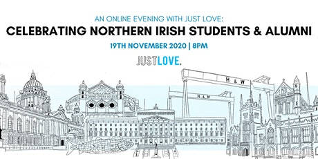 An Evening with Just Love: Celebrating Northern Irish Students & Alumni tickets