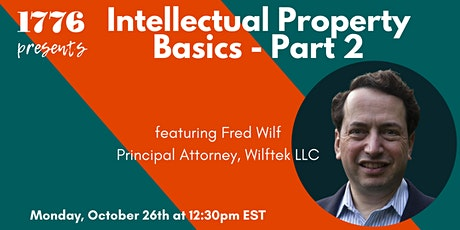 Intellectual Property Basics - Part 2 with Fred Wilf tickets