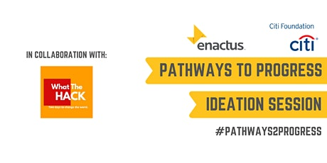 Enactus & Citi: Pathways to Progress Ideation Session tickets