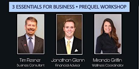 3 ESSENTIALS FOR BUSINESS ~ PREQUEL WORKSHOP tickets