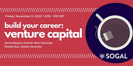 Build Your Career: Breaking Into Venture Capital [Webinar] - November tickets