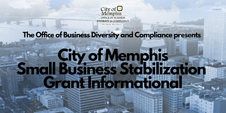 City of Memphis Small Business Stabilization Grant Informational tickets