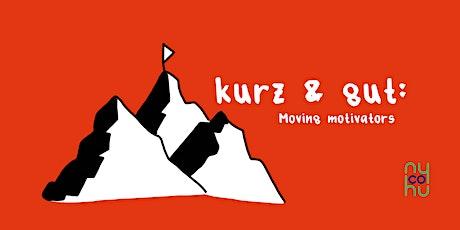 kurz & gut: Moving Motivators Tickets
