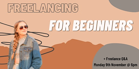Freelancing For Beginners Workshop + Q&A tickets