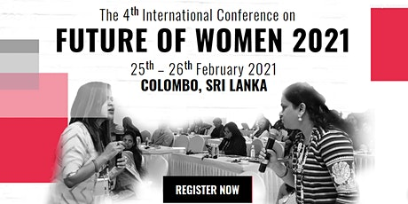 The 4th International Conference on Future of Women 2021 - (FOW 2021) tickets