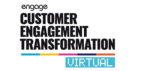 2020 Customer Engagement Transformation Conference - On Demand