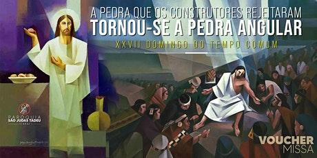 Santa Missa das 18h | DOMINGO 04/10 | XXVII Domingo do Tempo Comum ingressos