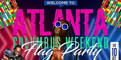 Welcome to Atlanta Columbus Weekend Flag Party tickets