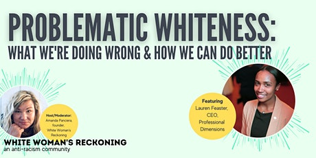 Problematic Whiteness: What we're doing wrong & how we can do better tickets