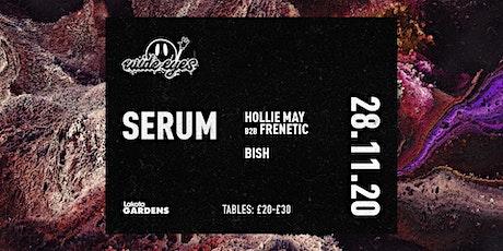 Wide Eyes: Serum tickets