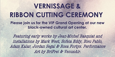 VIP Grand Opening Vernissage & Ribbon Cutting Ceremony tickets