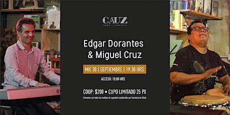 Edgar Dorantes & Miguel Cruz tickets