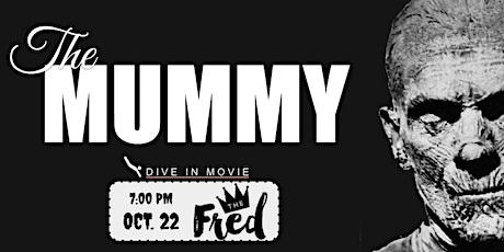 DIVE-In Movie & Dinner:  feat. The Mummy (1932) tickets