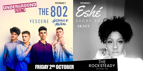 The 802 + Eshé - Underground Sound Presents tickets