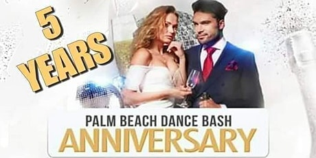 Palm Beach Dance Bash 5th Anniversary Celebration tickets