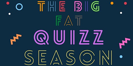 THE BIG FAT QUIZZ SEASON tickets