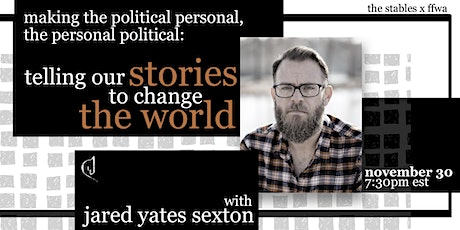 Telling Our Stories to Change The World with Jared Yates Sexton tickets