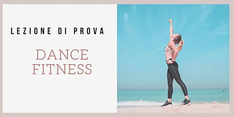 Lezione di Prova - Dance Fitness biglietti