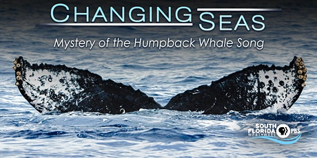 """Virtual Screening of Changing Seas: """"Mystery of the Humpback Whale Song"""" tickets"""