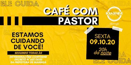 CAFÉ COM PASTOR - SEXTA (09/10) 20h00 ingressos