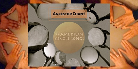 Frame Drum Circle Song - Ancestor Chant Part 2 tickets