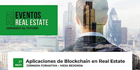 Aplicaciones de Blockchain en Real Estate -Jornada Formativa + Mesa Redonda entradas