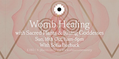 Womb Healing with Sacred Plants & Rising Goddesses. tickets