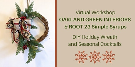 Holiday Wreath + Cocktails Virtual Workshop tickets