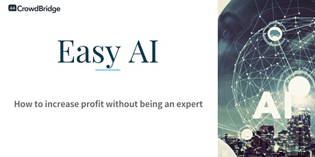 Easy AI: How to Increase Profit Without Being an Expert tickets
