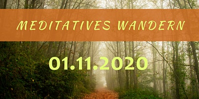 Meditatives Wandern  am 01. November 2020