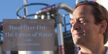 Hand Over Fist: The Future of Water tickets